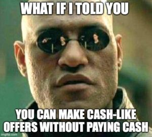 what if i told you you can make cash-like offers without paying cash